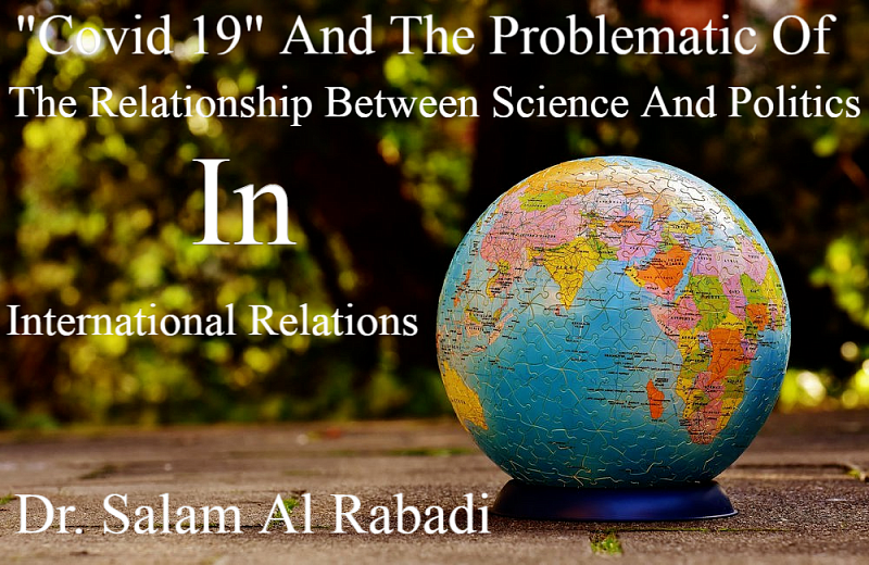 """""""Covid 19"""" And The Problematic Of Relationship Between Science And Politics In International Relations"""